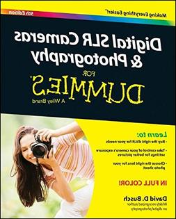 Digital SLR Cameras and Photography For Dummies )
